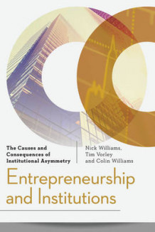 Entrepreneurship and Institutions av Nick Williams, Tim Vorley og Colin Williams (Innbundet)