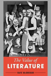 The Value of Literature av Rafe McGregor (Heftet)