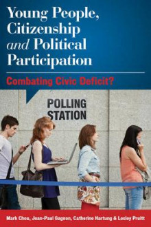 Young People, Citizenship and Political Participation av Mark Chou, Jean-Paul Gagnon, Catherine Hartung og Lesley J. Pruitt (Innbundet)