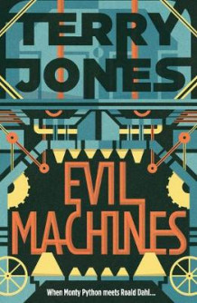 Evil Machines av Terry Jones (Heftet)
