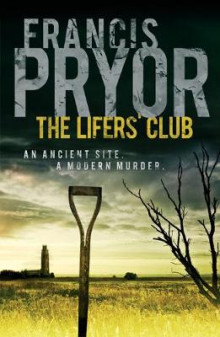 The Lifers' Club av Francis Pryor (Heftet)