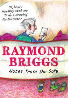 Notes From the Sofa av Raymond Briggs (Innbundet)