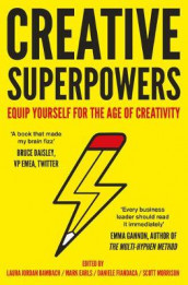 Creative Superpowers av Laura Jordan Bambach, Mark Earls, Daniele Fiandaca og Scott Morrison (Innbundet)