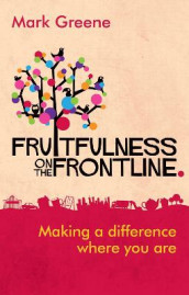 Fruitfulness on the Frontline av Mark Greene (Heftet)