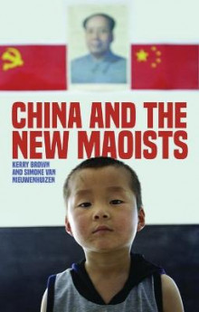 China and the New Maoists av Kerry Brown og Simone van Nieuwenhuizen (Innbundet)