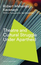 Omslag - Theatre and Cultural Struggle under Apartheid