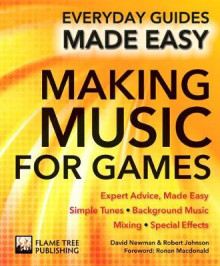 Making Music for Games av Ronan MacDonald, David Newman og Robert Johnson (Heftet)