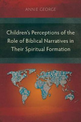 Omslag - Children's Perceptions of the Role of Biblical Narratives in Their Spiritual Formation