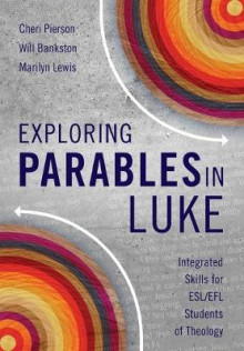 Exploring Parables in Luke av Cheri L. Pierson, Will Bankston og Marilyn Lewis (Heftet)