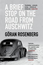A Brief Stop on the Road from Auschwitz av Goran Rosenberg (Heftet)