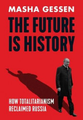The Future is History av Masha Gessen (Innbundet)