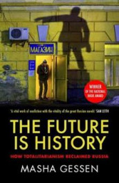 The Future is History av Masha Gessen (Heftet)