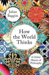 How the World Thinks av Julian Baggini (Heftet)