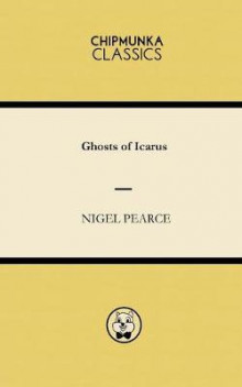 Ghosts of Icarus av Nigel Pearce (Heftet)