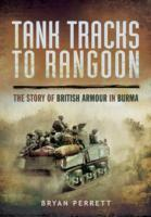 Tank Tracks to Rangoon av Bryan Perrett (Heftet)