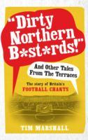 """Dirty Northern B*st*rds"" and Other Tales from the Terraces av Tim Marshall (Heftet)"