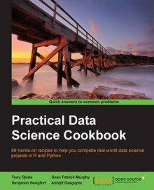 Practical Data Science Cookbook av Tony Ojeda, Sean Patrick Murphy, Benjamin Bengfort og Abhijit Dasgupta (Heftet)