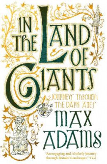 In the Land of Giants av Max Adams (Heftet)
