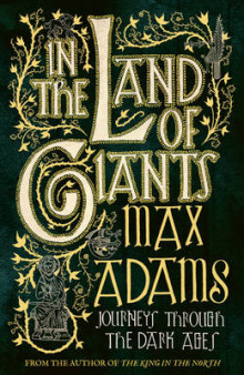 In the Land of Giants av Max Adams (Innbundet)