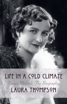 Life in a Cold Climate: Nancy Mitford the Biography av Laura Thompson (Innbundet)