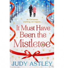 It Must Have Been the Mistletoe av Judy Astley (Heftet)