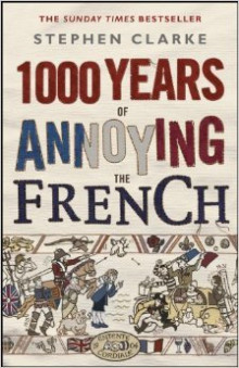1000 Years of Annoying the French av Stephen Clarke (Heftet)