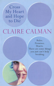 Cross My Heart And Hope To Die av Claire Calman (Heftet)