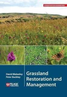 Grassland Restoration and Management av David Blakesley og Peter J. Buckley (Heftet)