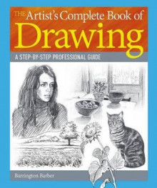The Artist S Complete Book of Drawing av Barrington Barber (Heftet)