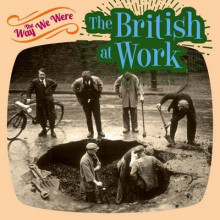 The Way We Were: the British at Work av Tim Glynne-Jones (Innbundet)