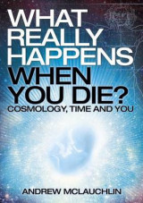 Omslag - What Really Happens When You Die?