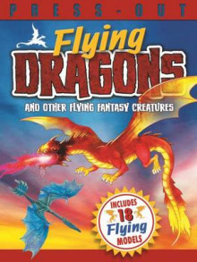 Press Out Flying Dragons and Other Flying Fantasy Creatures av Arcturus Publishing (Heftet)
