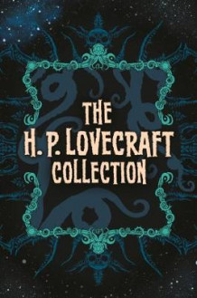 The H. P. Lovecraft Collection av H. P. Lovecraft (Innbundet)