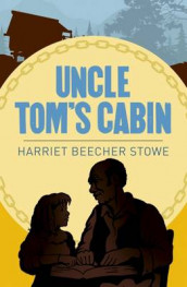 Uncle Toms Cabin av Harriet Beecher Stowe (Heftet)