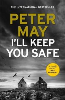 I'll keep you safe av Peter May (Heftet)