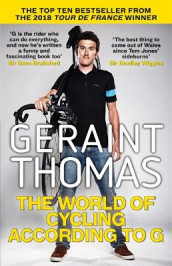 The World of Cycling According to G av Geraint Thomas (Heftet)
