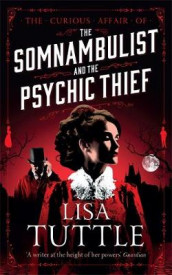 The Somnambulist and the Psychic Thief av Lisa Tuttle (Heftet)