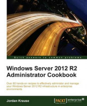 Windows Server 2012 R2 Administrator Cookbook av Jordan Krause (Heftet)