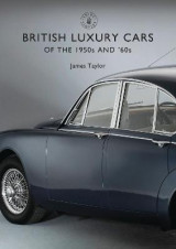 Omslag - British Luxury Cars of the 1950s and '60s