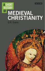 Omslag - A Short History of Medieval Christianity