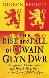 Omslag - The Rise and Fall of Owain Glyndwr