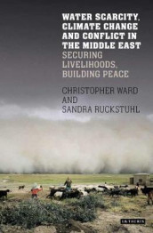 Water Scarcity, Climate Change and Conflict in the Middle East av Sandra Rucksthuhl og Chris Ward (Innbundet)