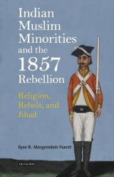 Omslag - Indian Muslim Minorities and the 1857 Rebellion
