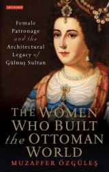 Omslag - The Women Who Built the Ottoman World