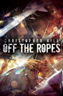 Off the Ropes av Christopher Hill (Innbundet)