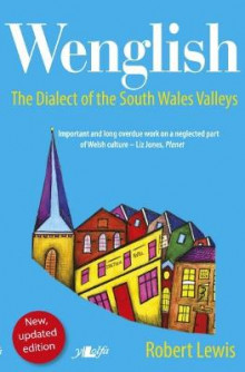 Wenglish - the Dialect of the South Wales Valleys av Roger Lewis (Heftet)
