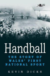 Omslag - Handball - the Story of Wales' First National Sport