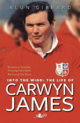 Omslag - Into the Wind - The Life of Carwyn James