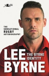 Omslag - Byrne Identity, The - The Sensational Rugby Autobiography