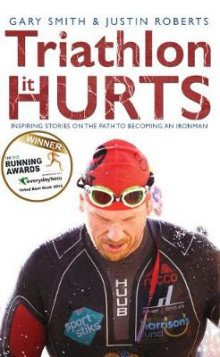 Triathlon - it Hurts av Gary Smith og Justin Roberts (Heftet)
